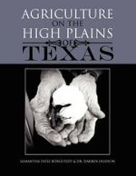 Agriculture on the High Plains of Texas - Samantha Yates Borgstedt