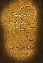 Reflections of a Woman's Heart : A Journey - Tammy A. Kemper