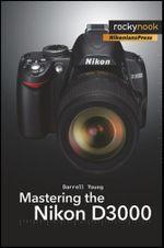 Mastering the Nikon D3000 - Darrell Young