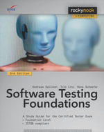 Software Testing Foundations : A Study Guide for the Certified Tester Exam - Andreas Spillner