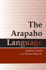 The Arapaho Language - Andrew Cowell
