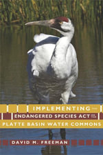 Implementing the Endangered Species Act on the Platte Basin Water Commons - David M. Freeman