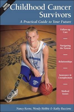 Childhood Cancer Survivors : A Practical Guide to Your Future - Nancy Keane
