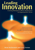 Leading Innovation : Creating Workplaces Where People Excel So Organizations Thrive - Brian McDermott
