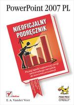 PowerPoint 2007 PL. Nieoficjalny podr?cznik - E. A. Vander Veer