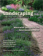 Landscaping on the New Frontier : Waterwise Design for the Intermountain West - Susan E. Meyer