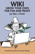 WIKI : Grow Your Own for Fun and Profit - Alan J. Porter