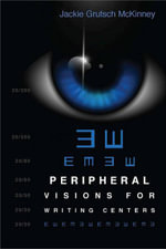 Peripheral Visions for Writing Centers - Jackie Grutsch McKinney