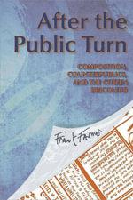 After the Public Turn : Composition, Counterpublics, and the Citizen Bricoleur - Frank Farmer