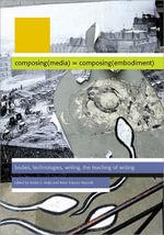 Composing Media Composing Embodiment - Kristin L Arola