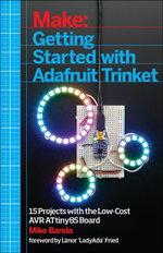 Getting Started with Adafruit Trinket : 15 Projects with the Low-Cost Avr Attiny85 Board - Mike Barela