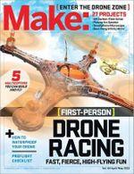 Make: Volume 44 : Fun with Drones! - Jason Babler