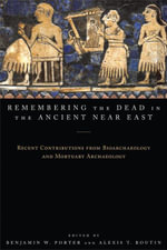 Remembering the Dead in the Ancient Near East - Benjamin W. Porter