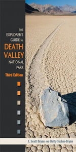 The Explorer's Guide to Death Valley National Park, Third Edition - T. Scott Bryan