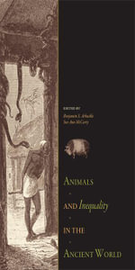 Animals and Inequality in the Ancient World - Benjamin S. Arbuckle