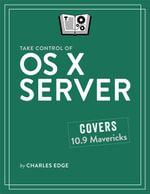 Take Control of OS X Server - Charles Edge