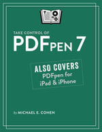 Take Control of PDFpen 7 - Michael E Cohen