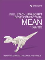 Full Stack JavaScript Development With MEAN - Colin J Ihrig