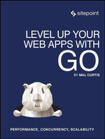 Level Up Your Web Apps With Go - Mal Curtis