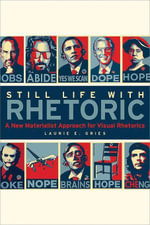 Still Life with Rhetoric - Laurie E. Gries