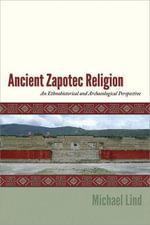 Ancient Zapotec Religion - Michael Lind