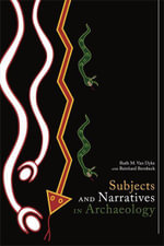 Subjects and Narrative in Archaeology - Ruth M. Van Dyke