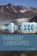 Transient Landscapes - Ellen Wohl