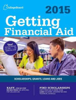 Getting Financial Aid 2015 : All-New Ninth Edition - College Board