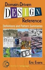 Domain-Driven Design Reference : Definitions and Pattern Summaries - Eric Evans