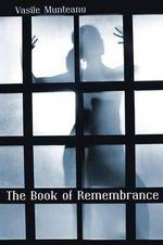 The Book of Remembrance - Vasile Munteanu