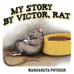 My Story by Victor, Rat - Margareta Pothier