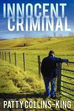 Innocent Criminal - Patty Collins-King