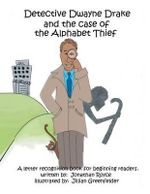 Detective Dwayne Drake and the Case of the Alphabet Thief - Jonathan Royce