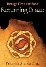 Returning Blaze : Through Flesh and Bone - Fredrick S Dela Cruz