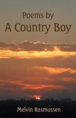 Poems by a Country Boy - Melvin Rasmussen