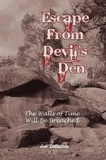 Escape from Devil's Den : The Walls of Time Will Be Breached - Joe DeSantis
