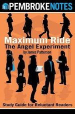 Maximum Ride : The Angel Experiment: Study Guide for Reluctant Readers - Pembroke Notes
