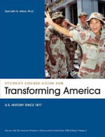 Student Course Guide: Transforming America to Accompany the American Promise, Volume 2 : Us History Since 1877 - James L Roark
