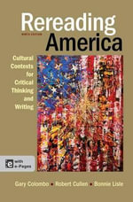 Rereading America : Cultural Contexts for Critical Thinking and Writing - University Gary Colombo