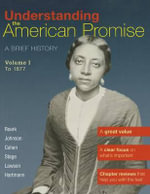 Understanding the American Promise, Volume 1: To 1877 : A Brief History of the United States - James L Roark