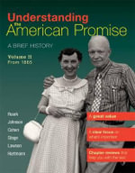 Understanding the American Promise, Volume 2: From 1865 : A Brief History of the United States - James L Roark