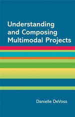 Understanding and Composing Multimodal Projects : A Supplement for a Writer's Reference - Diana Hacker