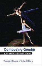 Composing Gender : A Bedford Spotlight Reader - Rachael Groner