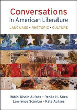 Conversations in American Literature : Language, Rhetoric, Culture - University Robin Dissin Aufses
