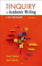 From Inquiry to Academic Writing : A Text and Reader - University Stuart Greene