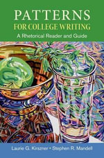 Patterns for College Writing : A Rhetorical Reader and Guide - Professor Laurie G Kirszner