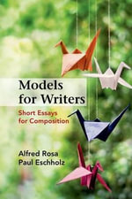 Models for Writers : Short Essays for Composition - University Alfred Rosa