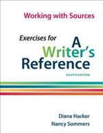 Working with Sources : Exercises for a Writer's Reference - University Diana Hacker