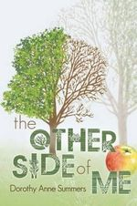The Other Side of Me - Dorothy Anne Summers