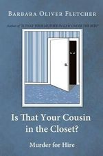 Is That Your Cousin in the Closet? : Murder for Hire - Barbara Oliver Fletcher